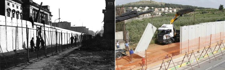 Constructing the apartheid walls. Left Berlin. Right the Israeli wall in Palestine