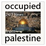 24/7 news from Palestine