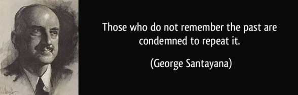 quote-those-who-do-not-remember-the-past-are-condemned-to-repeat-it-george-santayana-162594