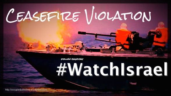 WatchIsrael-Ceasefire-violation